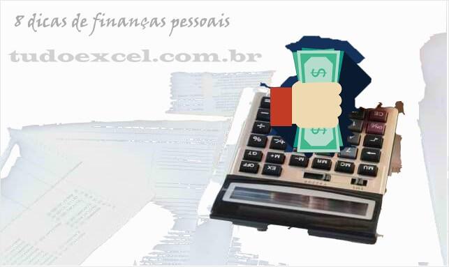 8 dicas para gerenciar suas finanças pessoais